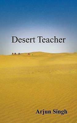 Desert Teacher by Arjun Singh (English) Paperback Book Free Shipping!