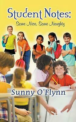 Student Notes: Some Nice, Some Naughty by Sunny O'Flynn (English) Paperback Book