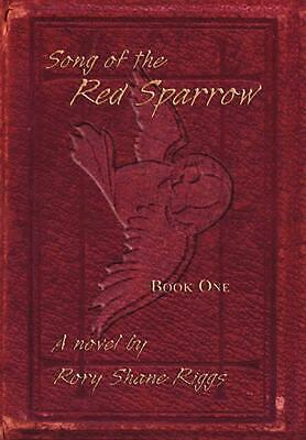 Song of the Red Sparrow: Book One: On Angels' Wings by Rory Shane Riggs (English