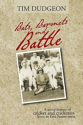Bats, Baronets and Battle: A Social History of Cricket and Cricketers from an Ea
