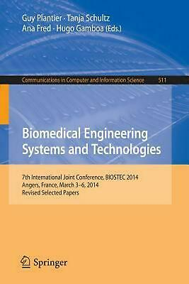 Biomedical Engineering Systems and Technologies: 7th International Joint Confere