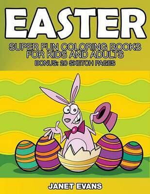 Easter: Super Fun Coloring Books for Kids and Adults (Bonus: 20 Sketch Pages) by