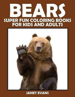 Bears: Super Fun Coloring Books for Kids and Adults by Janet Evans (English) Pap