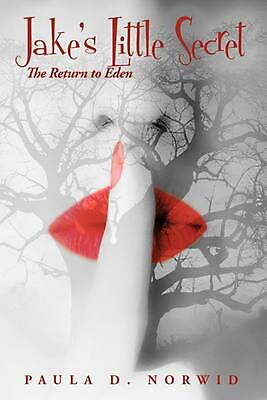 Jake's Little Secret: The Return to Eden by D. Norwid Paula D. Norwid (English)