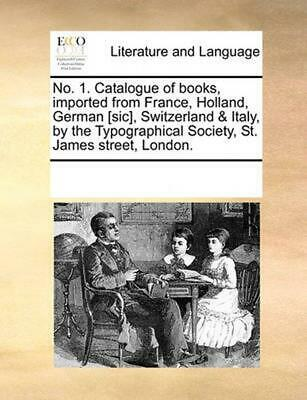 No. 1. Catalogue of Books, Imported from France, Holland, German [Sic], Switzerl