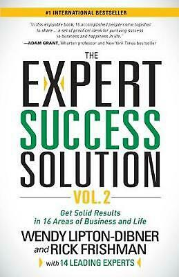 The Expert Success Solution Vol. 2: Get Solid Results in 16 Areas of Business an