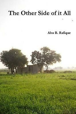 The Other Side of It All by Abu B. Rafique (English) Paperback Book Free Shippin