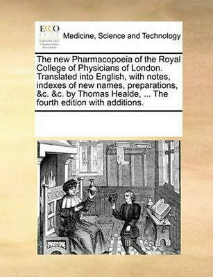 New Pharmacopoeia of the Royal College of Physicians of Lond by See Notes Multip