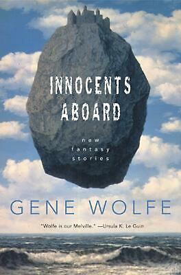 Innocents Aboard: New Fantasy Stories by Gene Wolfe (English) Paperback Book Fre