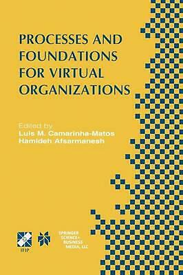 Processes and Foundations for Virtual Organizations: Ifip Tc5 / Wg5.5 Fourth Wor