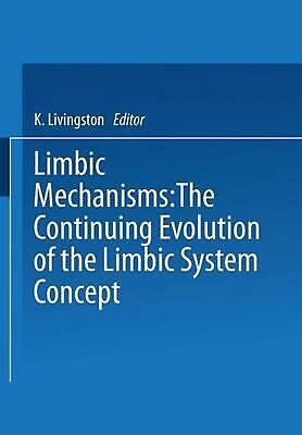 Limbic Mechanisms: The Continuing Evolution of the Limbic System Concept (Englis