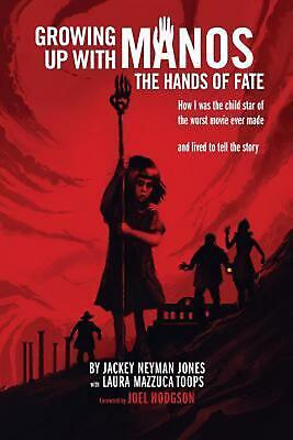 Growing Up with Manos: The Hands of Fate by Jackey Neyman Jones (English) Paperb