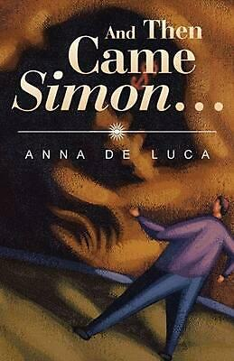 And Then Came Simon ... by Anna De Luca (English) Paperback Book Free Shipping!