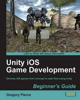 Unity iOS Game Development Beginner's Guide by G Pierce (English) Paperback Book