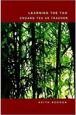 Learning the Tao: Chuang Tzu as Teacher by Keith Seddon (English) Paperback Book