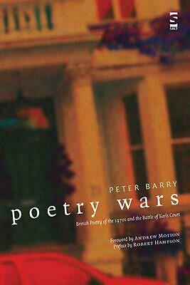 Poetry Wars: British Poetry of the 1970s and the Battle of Earls Court by Peter