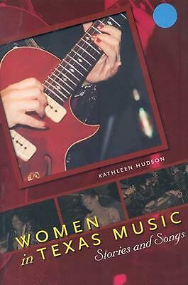 Women in Texas Music: Stories and Songs by Kathleen Hudson (English) Paperback B