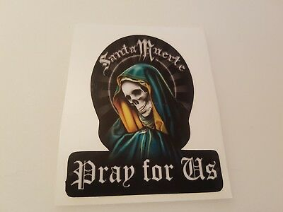 #429 Santa Muerte - Pray for US 7x9 cm! AUFKLEBER STICKER AUTOCOLLANT