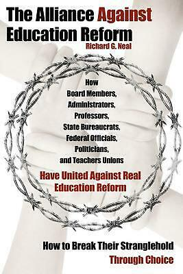 The Alliance Against Education Reform by Richard G. Neal (English) Paperback Boo