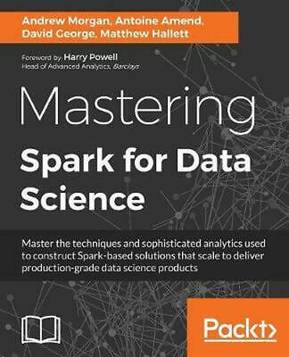 Mastering Spark for Data Science by Andrew Morgan (English) Paperback Book Free