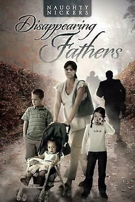 Disappearing Fathers by Naughty Nickers (English) Paperback Book Free Shipping!