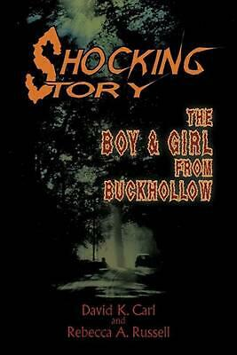 Shocking Story: The Boy & Girl from Buckhollow by David K. Carl (English) Paperb