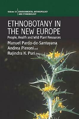 Ethnobotany in the New Europe: People, Health and Wild Plant Resources by Manuel