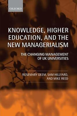 Knowledge, Higher Education, and the New Managerialism the Changing Management o