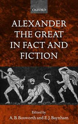 Alexander the Great in Fact and Fiction by Albert Brian Bosworth (English) Paper