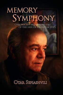 Memory Symphony-Chronicles and Interludes of the Fate of Georgian Jews: Symphony