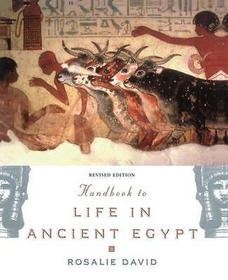 Handbook to Life in Ancient Egypt: Revised Edition by Rosalie David (English) Pa