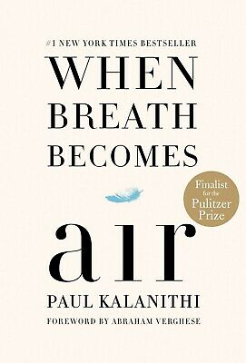 When Breath Becomes Air by Paul Kalanithi (2016, Hardcover)