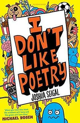 I Don't Like Poetry, Very Good Condition Book, Seigal, Joshua, ISBN 978147293003