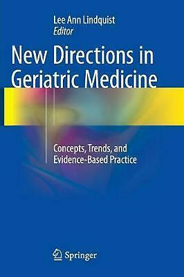 New Directions in Geriatric Medicine: Concepts, Trends, and Evidence-Based Pract