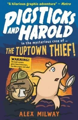 Pigsticks And Harold: The Tuptown Thief! Milway  Alex
