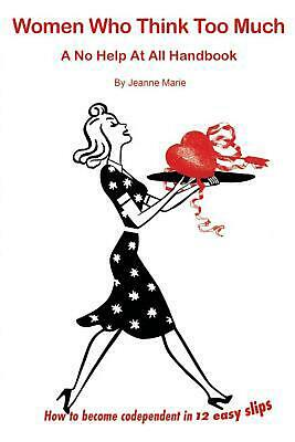 Women Who Think Too Much by Jeanne Marie Paperback Book Free Shipping!