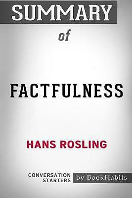 Summary of Factfulness by Hans Rosling: Conversation Starters by Bookhabits Pape