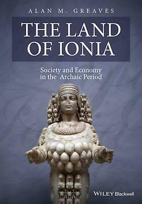 The Land of Ionia - Society and Economy in the Archaic Period: Society and Econo