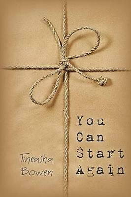 You Can Start Again by Tineasha Bowen Paperback Book Free Shipping!