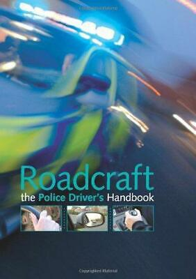 Roadcraft: the police driver's handbook: The Essential Police Driver's Handbook,