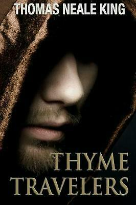 Thyme Travelers by Thomas Neale King Paperback Book Free Shipping!