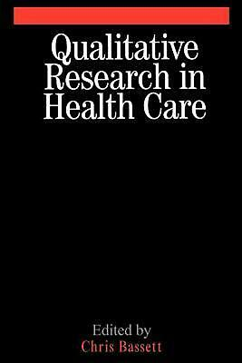 Qualitative Research in Health Care by Christopher Bassett (English) Paperback B