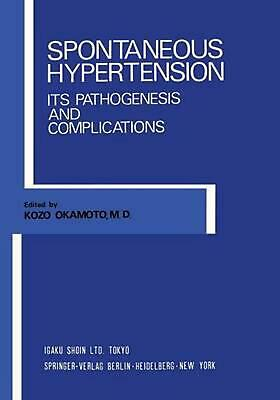 Spontaneous Hypertension: Its Pathogenesis and Complications (English) Paperback