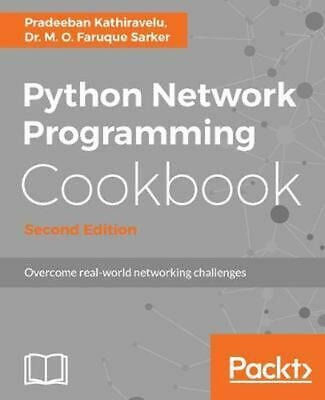 Python Network Programming Cookbook - Second Edition by Pradeeban Kathiravelu (E