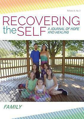 Recovering the Self: A Journal of Hope and Healing (Vol. VI, No. 2) -- Family by