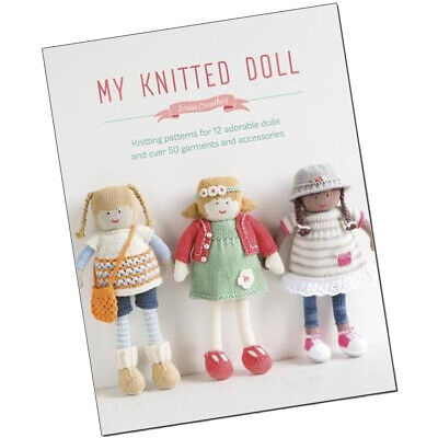 My Knitted Doll Knitting patterns for 12 adorable dolls & over 50 garments New