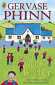 Dont Tell the Teacher, Phinn, Gervase, Used; Good Book