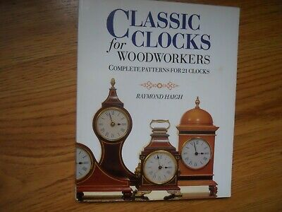 CLASSICS CLOCKS for Woodworkers  -  Heigh  1996   SC