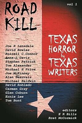 Road Kill: Texas Horror by Texas Writers by Bills, E. R. -Paperback