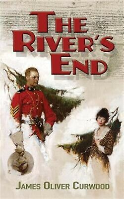 The River's End by Curwood, James Oliver 9780486823812 -Paperback